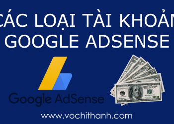 Các loại tài khoản Google Adsense được google phê duyệt tham gia kiếm tiền-01