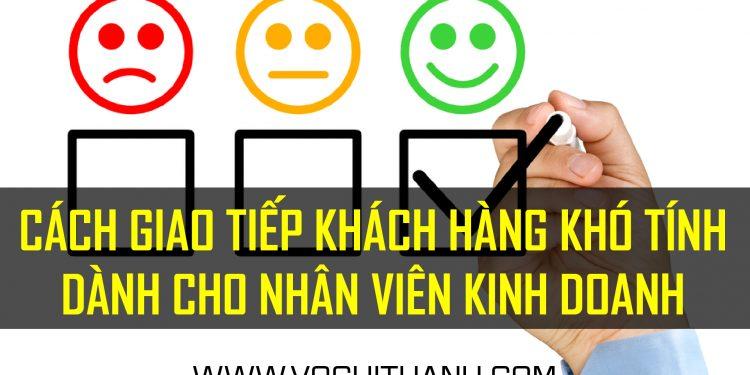 Cách giao tiếp khách hàng khó tính dành cho nhân viên kinh doanh (sales)-01-01